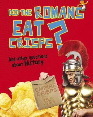 Did the Romans Eat Crisps