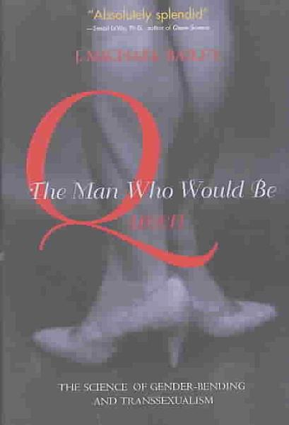 Download The Man Who Would Be Queen Book