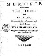 Memorie vande heere resident van Engelant overgegeven den 30. november 1658. aen de heeren Staten Generael aengaende den oorlogh tusschen Sweden ende Denemarcken