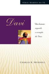 Davi: Um homem segundo o coração de Deus