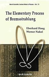 The Elementary Process of Bremsstrahlung