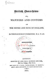 British Monachism, Or, Manners and Customs of the Monks and Nuns of England