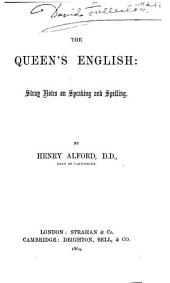 The Queen's English: Stray Notes on Speaking and Spelling