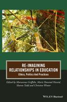 Re Imagining Relationships in Education PDF