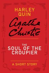 The Soul of the Croupier: A Mysterious Mr. Quin Story