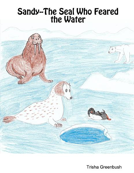 Sandy--The Seal Who Feared the Water