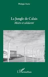 La jungle de Calais: Misère et solidarité