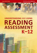 Understanding and Using Reading Assessment, K-12