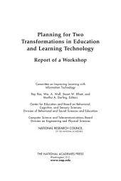Planning for Two Transformations in Education and Learning Technology: Report of a Workshop
