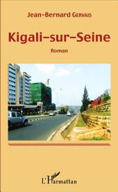 Kigali-sur-Seine: Roman