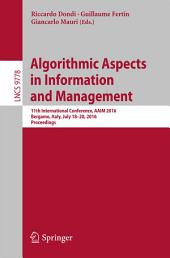 Algorithmic Aspects in Information and Management: 11th International Conference, AAIM 2016, Bergamo, Italy, July 18-20, 2016, Proceedings