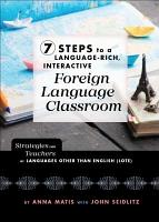 7 Steps to a Language Rich  Interactive Foreign Language Classroom PDF