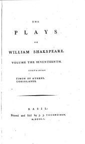 The Plays of William Shakspeare: Timon of Athens. Coriolanus