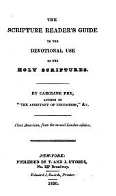 The Scripture reader's guide to the devotional use of the Holy Scriptures