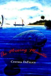 The Missing Manatee: A Mystery About Fishing and Family