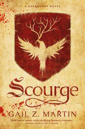 Scourge: A Darkhurst Novel