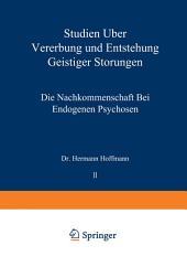 Studien über Vererbung und Entstehung Geistiger Störungen: II. Die Nachkommenschaft bei Endogenen Psychosen