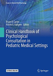 Clinical Handbook of Psychological Consultation in Pediatric Medical Settings Book