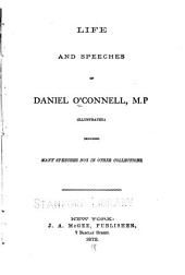 Life and Speeches of Daniel O'Connell ....: Including Many Speeches Not in Other Collections