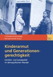 Kinderarmut und Generationengerechtigkeit: Familien- und Sozialpolitik im demografischen Wandel