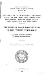 The Smaller Fossil Foraminifera of the Panama Canal Zone: Issue 103, Parts 3-5