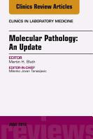 Molecular Pathology  An Update  An Issue of the Clinics in Laboratory Medicine  Ebook PDF