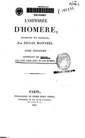 L'Odysée d'Homère: Chants XXI, XXII, XXIII, XXIV ; et Les Hymnes, Volume3