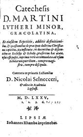 Catechesis D. Martini Lutheri minor, graecolatina