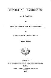 Reporting Exercises: A Praxis on the Phonographic Reporter Or Reporter's Companion