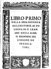 Libro terzo della deca seconda dell'Historie di Bologna, di f. Leandro degli Alberti bolognese, dell'ordine de' predicatori