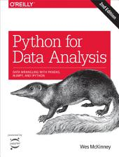 Python for Data Analysis: Data Wrangling with Pandas, NumPy, and IPython, Edition 2