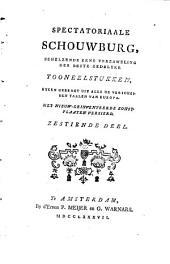 Spectatoriaale schouwburg, behelzende eene verzameling der beste zedelijke tooneelstukken, byeen gebragt uit alle de verscheide taalen van Europa: Volume 16