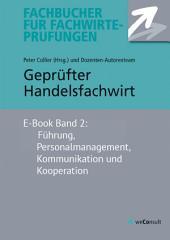 Geprüfter Handelsfachwirt: Band 2: Führung, Personalmanagement, Kommunikation und Kooperation