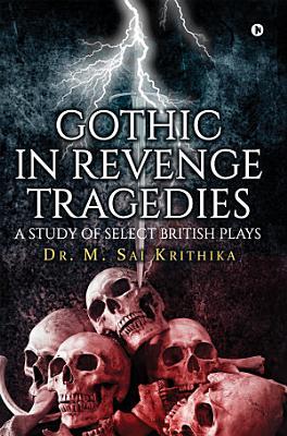 Gothic in Revenge Tragedies PDF