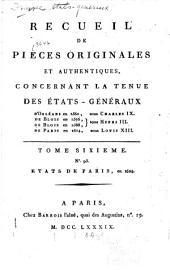 Recueil de pièces originales et authentiques: concernant la tenue des États-Géneraux d' Orléans en 1560, sous Charles IX; de Blois en 1576, de Blois en 1588, sous Louis XIII. Depuis le no. 1 jusqu'au [no. 134] inclusivement, Volume6