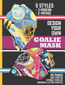 Design Your Own Goalie Mask
