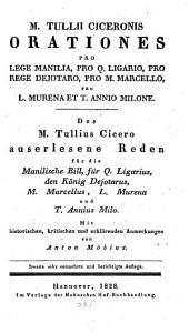 Auserlesene Reden für die Manilische Bill, für Q. Ligarius, den König Dejotarus, M. Marcellus, L. Murena und T. Annius Milo