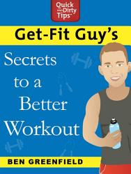 Get Fit Guy s Secrets to a Better Workout PDF