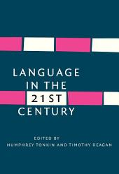 Language in the Twenty-First Century: Selected papers of the millennial conferences of the Center for Research and Documentation on World Language Problems, held at the University of Hartford and Yale University