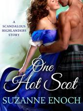 One Hot Scot: A Scandalous Highlanders Holiday Story