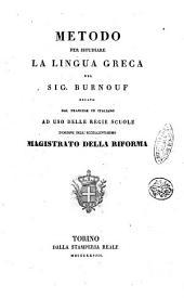 Metodo per istudiare la lingua greca del sig. Burnouf recato dal francese in italiano ad uso delle regie scuole d'ordine delleccellentissimo magistrato della riforma