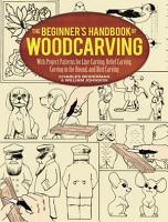 The Beginner s Handbook of Woodcarving PDF