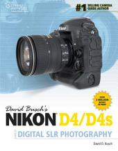 David Busch's Nikon D4/D4s Guide to Digital SLR Photography