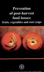 Prevention of Postharvest Food Losses: Fruits Vegetables and Root Crops