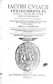 Opera, quae de jure fecit ... ab ipso auctore postremum recognita ... nunc denuo repurgata