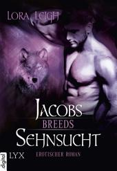 Breeds - Jacobs Sehnsucht