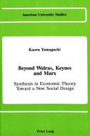 Beyond Walras, Keynes, and Marx
