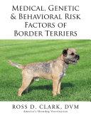 Medical, Genetic & Behavioral Risk Factors of Border Terriers