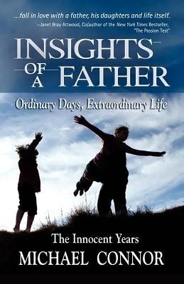 Insights of a Father   Ordinary Days  Extraordinary Life  The Innocent Years PDF