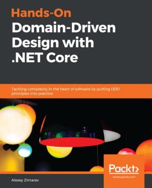 Hands On Domain Driven Design with  NET Core